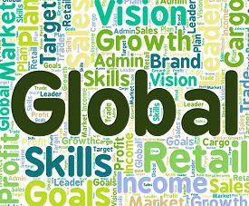 stock photo of globalization  - Global Word Showing Globalize Globally And Globalise - JPG