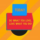 Conceptual Hand Writing Showing Do What You Love Love What You Do. Business Photo Text You Able Doin poster