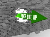 Arrow with phrase Never Give Up breaking brick wall.