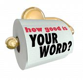 The question How Good is Your Word on a roll of toilet paper to ask if you are trustworthy or lackin