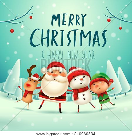 poster of Merry Christmas! Happy Christmas companions. Santa Claus, Snowman, Reindeer and elf in Christmas snow scene.