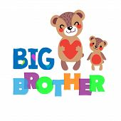 Two Cute Bear Cubs Are Smiling At Each Other. Big Brother Gives His Love To The Little One. Big Brot poster