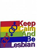 Lgbt Concept, Motivating Phrase In The Colors Of The Rainbow. Keep Calm And Be A Lesbian poster