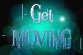 Get Moving Word On Vintage Bokeh Background, Concept Sign