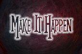 Make It Happen Concept