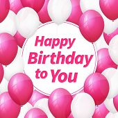 Happy Birthday Greeting Card With White And Pink Balloons