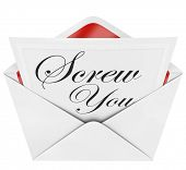 An opening envelope revealing a formal note reading Screw You in cursive lettering, an angry response meant to insult, offend and show disrespect