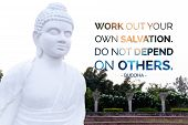 Work Our Your Own Salvation Do Not Depend On Other - Buddha poster