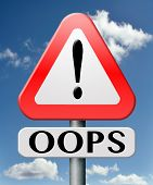 oops error or mistake making mistakes or failures fail attempt or blunder by being careless unintend