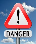 danger dangerous place or zone in world be careful warning road sign watch out