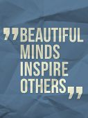 Beautiful Minds Inspire Others - Quote On Crumpled Paper Background