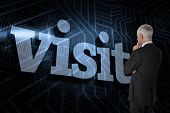The word visit and thoughtful businessman standing back to camera against futuristic black and blue background