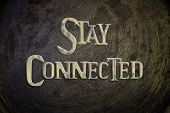 Stay Connected Concept