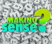 Making Sense question asking if you are grasping or understanding knowledge, ideas, or concepts