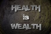 Health Is Wealth Concept