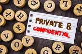 Word, Writing, Text  Private And Confidential. Conceptual Photo Security Secret Sensitive Classified poster