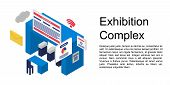 Exhibition Complex Concept Banner. Isometric Illustration Of Exhibition Complex Vector Concept Banne poster