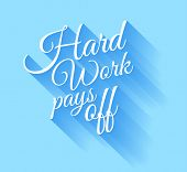 Inspirational Vintage Type: Hard Work Pays Off with transparent shadows. Ready to copy and paste on