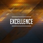 Excellence Concept on Retro Triangle Background.