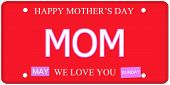 image of i love you mom  - Mom written on an imitation license plate with Happy Mother - JPG