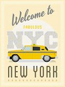 Retro New York Taxi Poster Vector Illustration. Advertising New York with vintage yellow taxi cab.