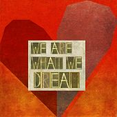We are what we dream