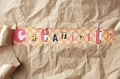 Word creativity print on paper close up
