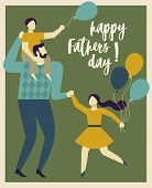 Happy Father S Day. Dad Holding His Son And Daughter. Vector Illustration Of A Flat Design. poster