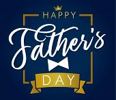 Happy Father`s Day Golden Lettering Blue Greeting Card. Happy Fathers Day Vector Calligraphy Elegant poster