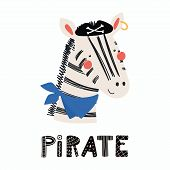 Hand Drawn Vector Illustration Of A Cute Funny Zebra Pirate In A Tricorn Hat, With Lettering Quote P poster