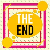 Writing Note Showing The End. Business Photo Showcasing Final Part Of Play Relationship Event Movie  poster