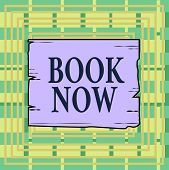 Text Sign Showing Book Now. Conceptual Photo Make A Reservation In Hotel Accommodation Or Airplane T poster