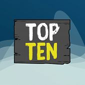 Writing Note Showing Top Ten. Business Photo Showcasing The Ten Most Popular Songs Or Recordings In  poster