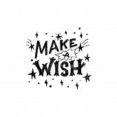 Creative Handlettering Message Make A Wish With Sketchy Falling Stars. Perfect For Poster, Banner, P poster