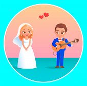 The Groom With A Guitar Sings A Bride A Song. A Happy Girl Is Standing Nearby And Listening. Both Ha poster