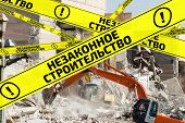 Demolition Of Illegally Constructed Buildings. Translation Text: illegal Construction. Yellow Warn poster