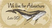 Vector Banner With Big Hand-drawn Whale On A Background Of World Map In Retro Style. Illustration On poster