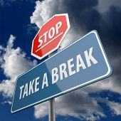 Stop And Take A Break Words On Road Sign