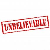 pic of unbelievable  - Grunge rubber stamp with text Unbelievable - JPG