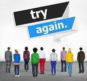 pic of persistence  - Try Again Restart Retry Persistence Endure Concept - JPG