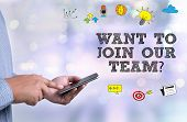 Want To Join Our Team? poster