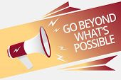 Conceptual Hand Writing Showing Go Beyond What S Is Possible. Business Photo Text Do Bigger Things Y poster