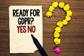 Word Writing Text Ready For Gdpr Question Yes No. Business Concept For Readiness General Data Protec poster