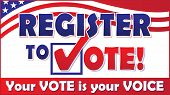 Register To Vote! Your Vote Is Your Voice Banner poster