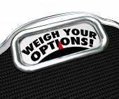 picture of comparison  - Weigh Your Options words scale best choice comparison - JPG