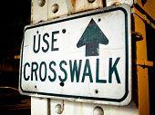 Signs - Use Crosswalk