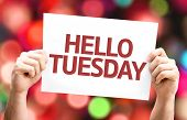 image of tuesday  - Hello Tuesday card with colorful background with defocused lights - JPG