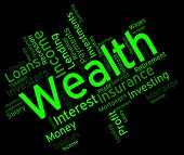 stock photo of prosperity  - Wealth Word Representing Prosper Wordcloud And Richness - JPG