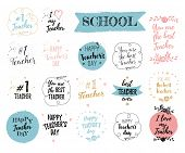 Happy Teachers Day Labels, Greeting Cards, Posters Set. Vector Quote I Love My Teacher, You Are The poster