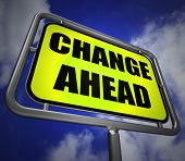 Change Ahead Signpost Refers To A Different And Changing Future
